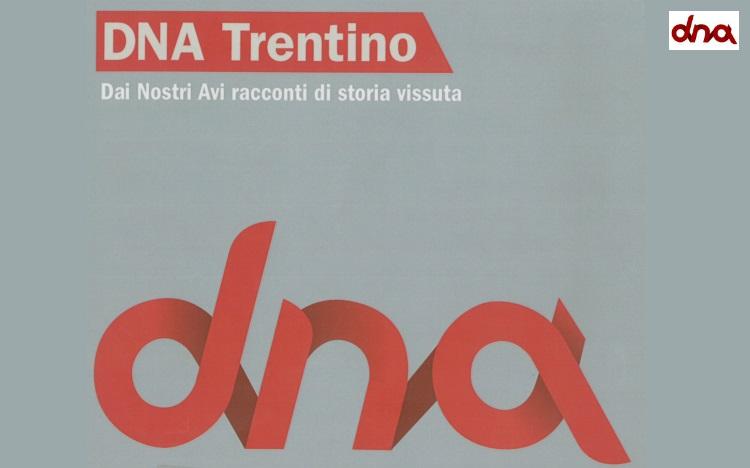 """DNA Trentino. Dai Nostri Avi racconti di storia vissuta"" a cura di Elena Baldo, Daniela Deon, Martina Nardelli"
